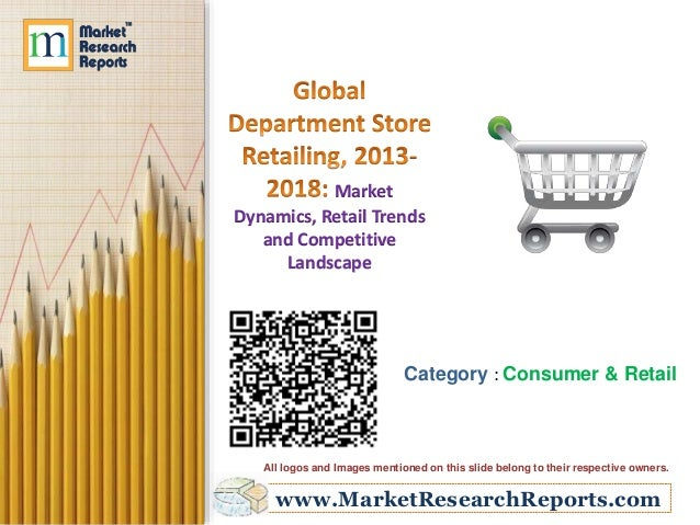 www.MarketResearchReports.com Market Dynamics, Retail Trends and Competitive Landscape Category : Consumer & Retail All lo...