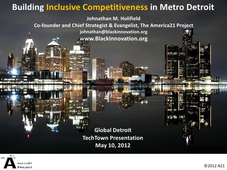 Building Inclusive Competitiveness in Metro Detroit                           Johnathan M. Holifield     Co-founder and Ch...