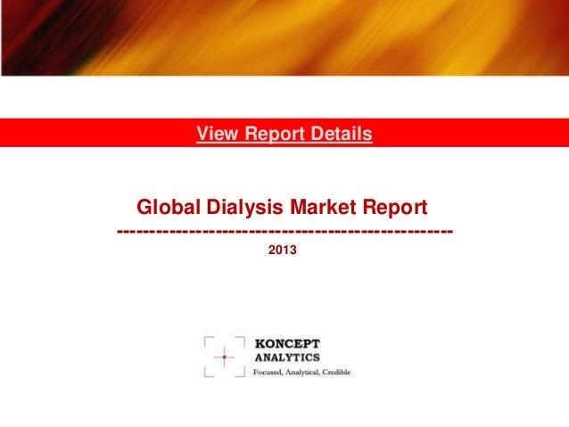 Global Dialysis Market Report: 2013 Edition- Koncept Analytics