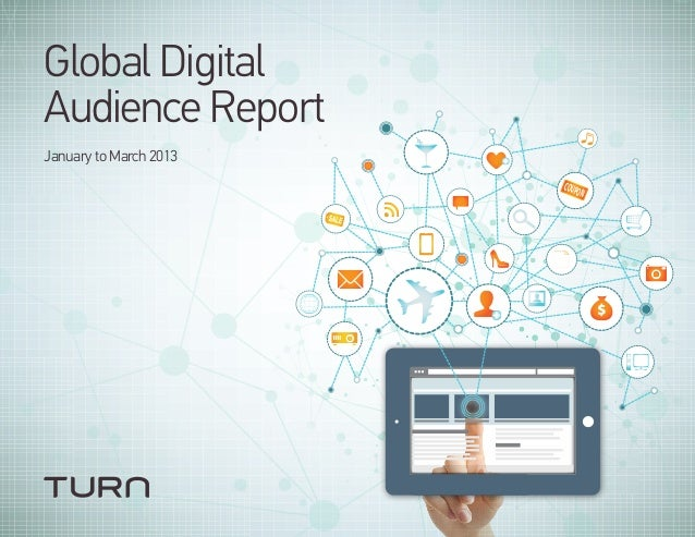 Turn: Global Digital Audience Report Jan-Mar 2013