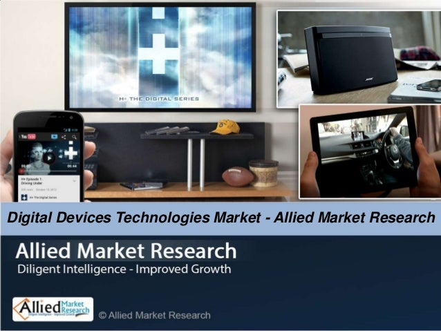 Global Digital Devices Technologies market - Allied Market Research