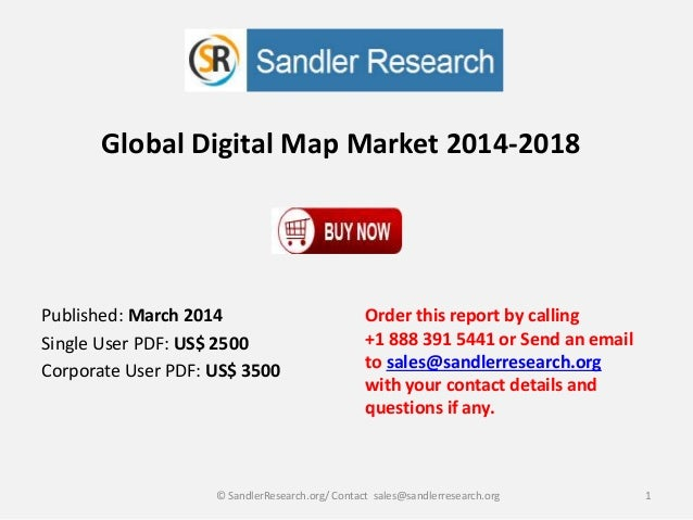 Global Digital Map Market 2014-2018 Order this report by calling +1 888 391 5441 or Send an email to sales@sandlerresearch...