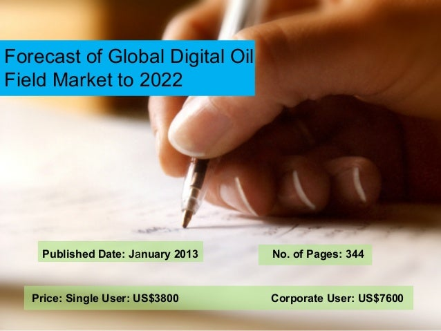 Global digital oil field market by services & geography – forecasts to 2022