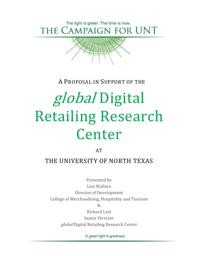 A PROPOSAL IN SUPPORT OF THEglobal DigitalRetailing ResearchCenterATTHE UNIVERSITY OF NORTH TEXAS