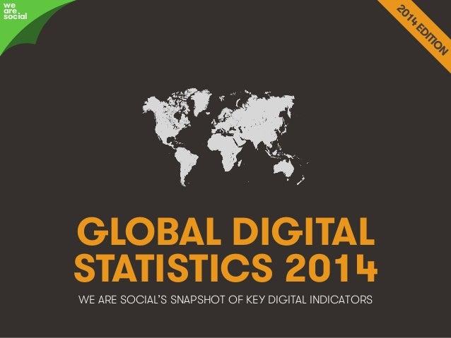 we are social  GLOBAL DIGITAL STATISTICS 2014 WE ARE SOCIAL'S SNAPSHOT OF KEY DIGITAL INDICATORS  We Are Social  wearesoci...