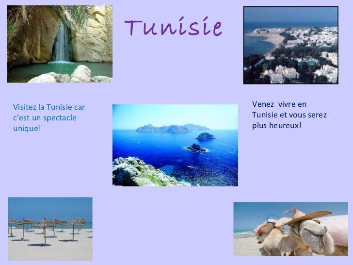 Tunisie Venez  vivre en Tunisie et vous serez plus heureux! Visitez la Tunisie car c'est un spectacle unique!
