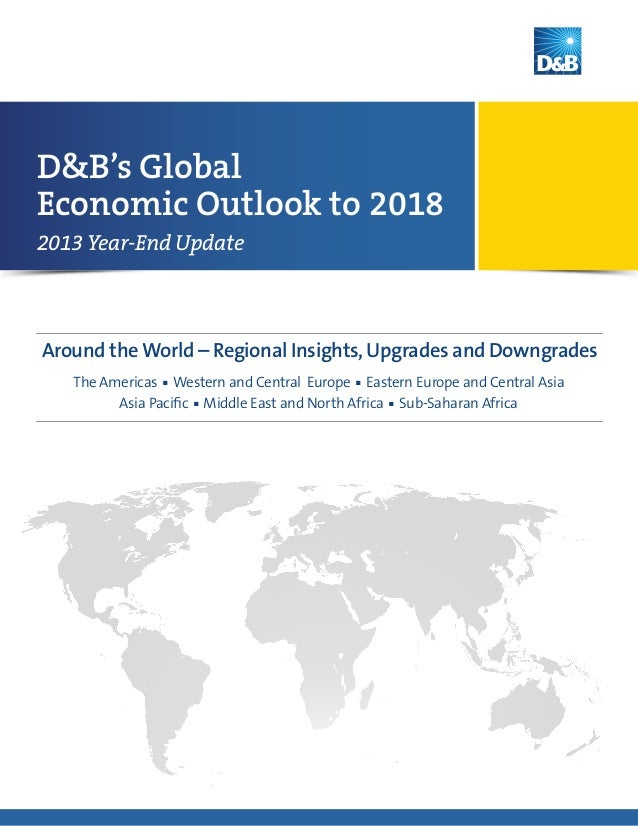 D&B's Global Economic Outlook to 2018 (2013 Update)