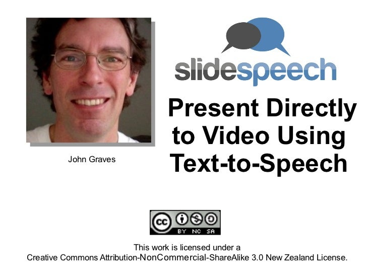 Present Directly to Video Using Text-to-Speech This work is licensed under a Creative Commons Attribution- NonCommercial -...