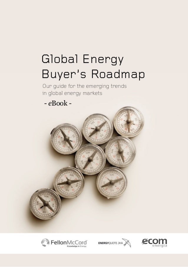 Global Energy Buyer's Roadmap - eBook - Our guide for the emerging trends in global energy markets
