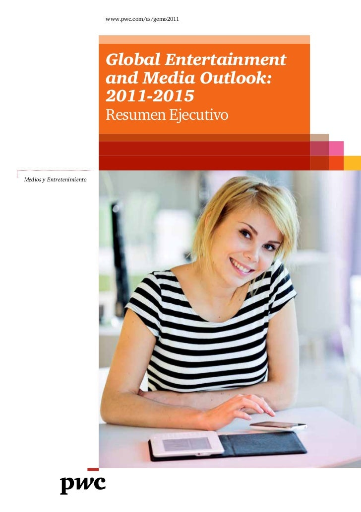 www.pwc.com/es/gemo2011                           Global Entertainment                           and Media Outlook:       ...