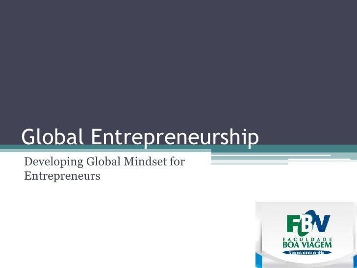 Global Entrepreneurship Developing Global Mindset for Entrepreneurs