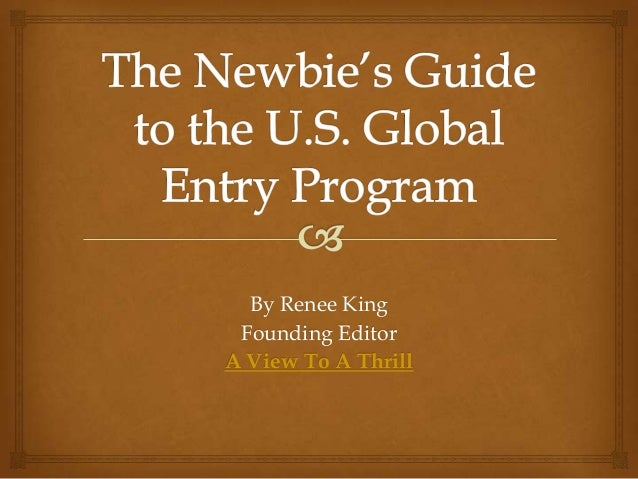The newbie guide to the u s global entry program