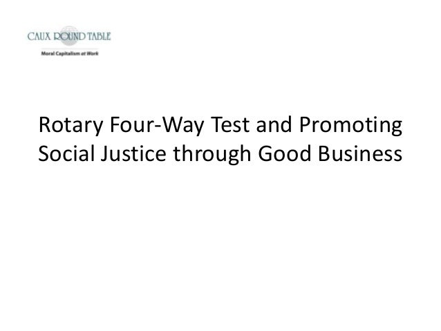 Rotary Four-Way Test and PromotingSocial Justice through Good Business