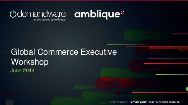 Amblique / Demandware Global eCommerce Expansion Workshop