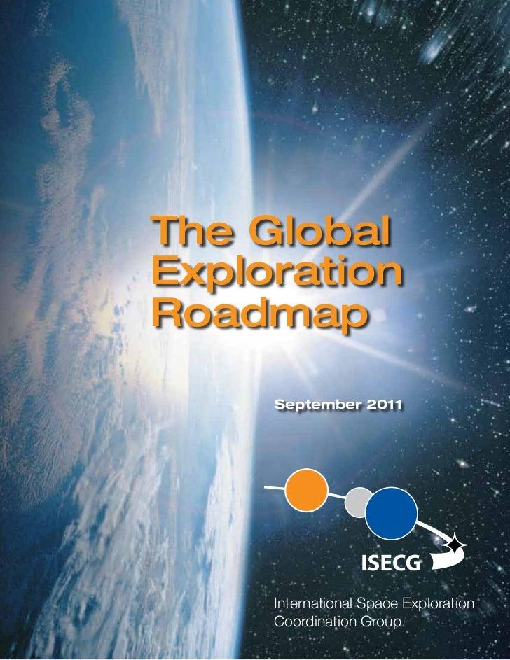 The GlobalExplorationRoadmap     September 2011     International Space Exploration     Coordination Group