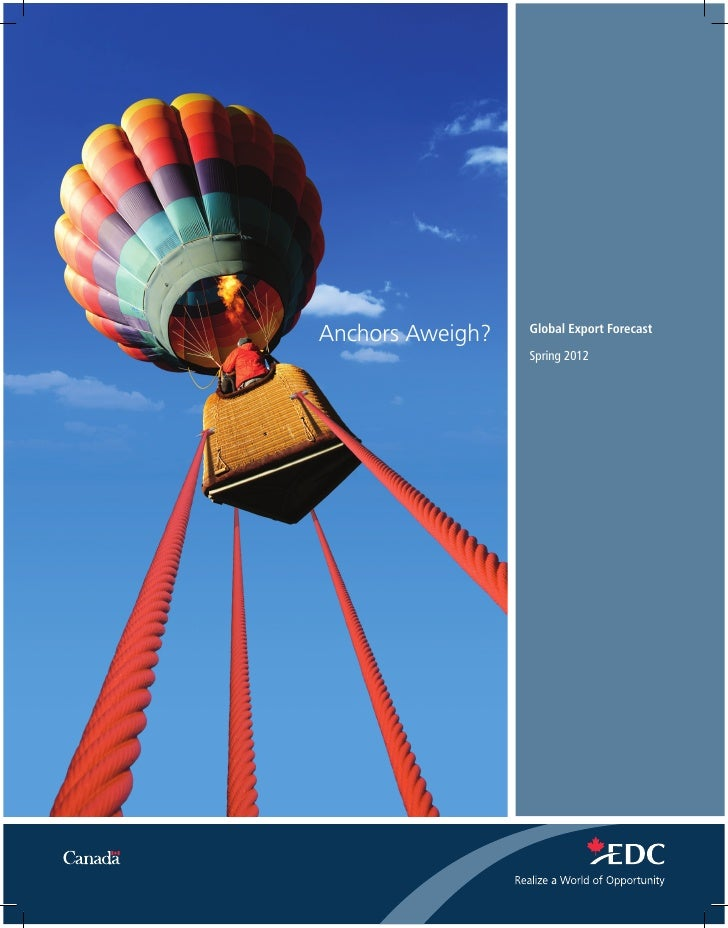 Anchors Aweigh?   Global Export Forecast                  Spring 2012