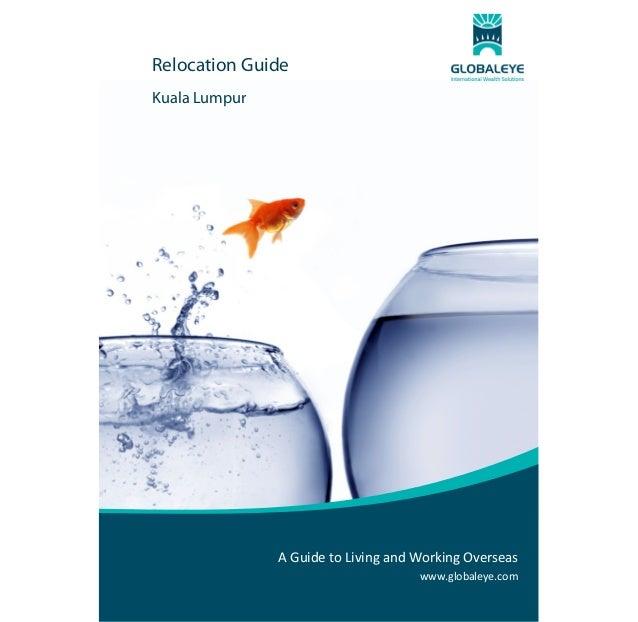 Relocation Guide Kuala Lumpur     AGuidetoLivingandWorkingOverseas www.globaleye.com