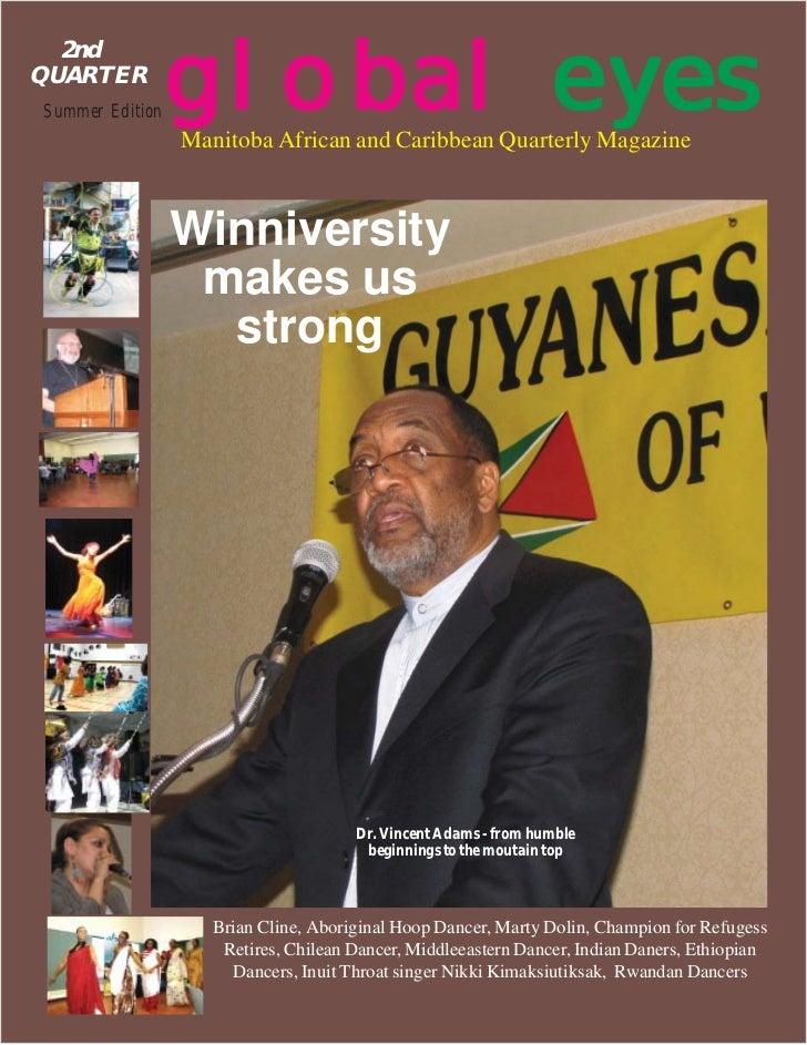 global eyes  2ndQUARTERSummer Edition                 Manitoba African and Caribbean Quarterly Magazine                 Wi...