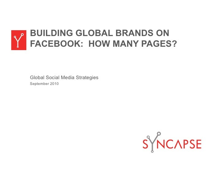 BUILDING GLOBAL BRANDS ON FACEBOOK: HOW MANY PAGES?   Global Social Media Strategies September 2010