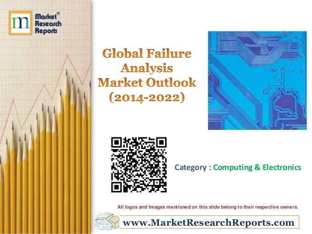 analysis of market failure Global failure analysis equipment market size, share, development, growth and demand forecast to 2023.