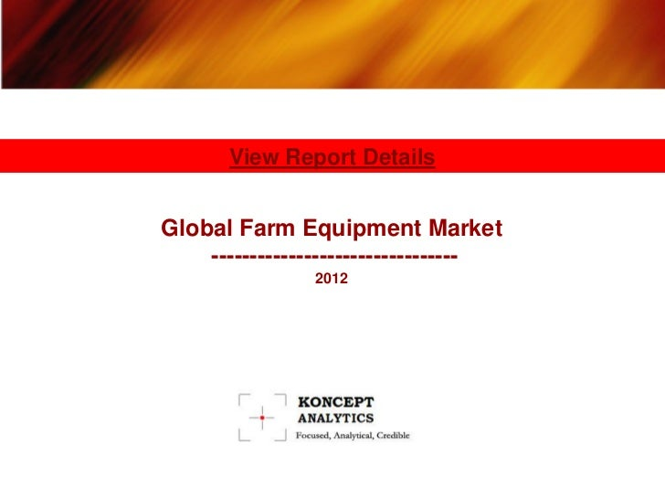 Global Farm Equipment Market Report: 2012 Edition