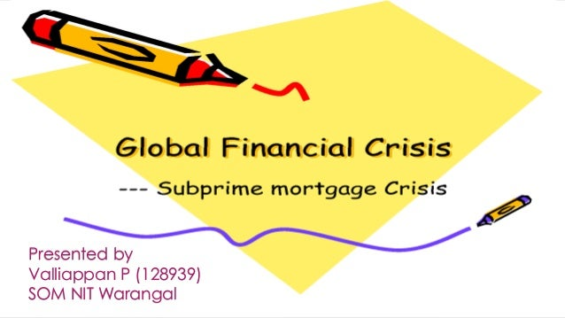 essay about global financial crisis An essay on how subprime crisis evolved to global financial crisis by moatlhodi sebabole this essay examines how different factors contributed to the recent global.