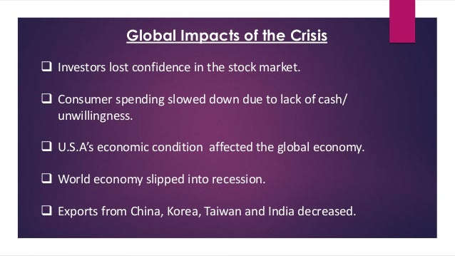 the 2007 2008 financial crisis causes impacts The impact of the financial crisis on south africa  information on the financial crisses such as the causes and cosequences it had on south africa ,us and the.