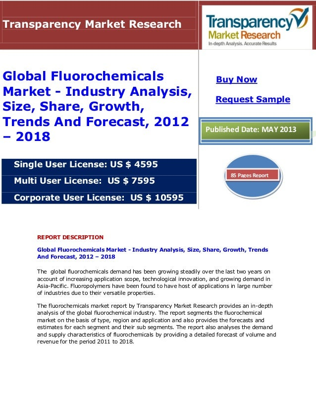 REPORT DESCRIPTIONGlobal Fluorochemicals Market - Industry Analysis, Size, Share, Growth, TrendsAnd Forecast, 2012 – 2018T...