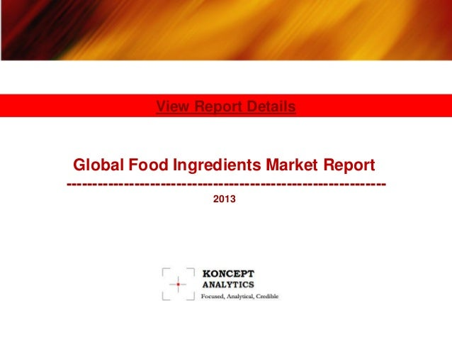 Global Food Ingredients Market Report: 2013 Edition-Koncept Analytics