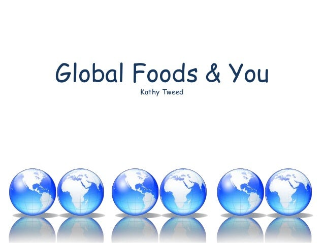 Global foods & you