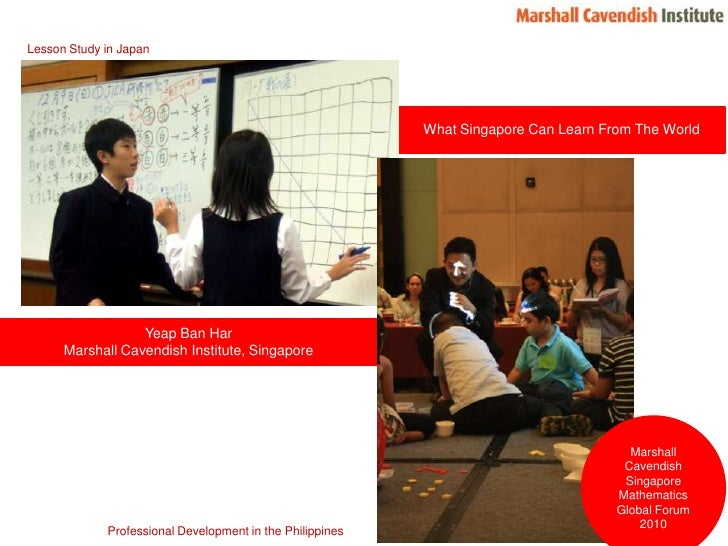 Lesson Study in Japan<br />What Singapore Can Learn From The World<br />Yeap Ban Har<br />Marshall Cavendish Institute, Si...