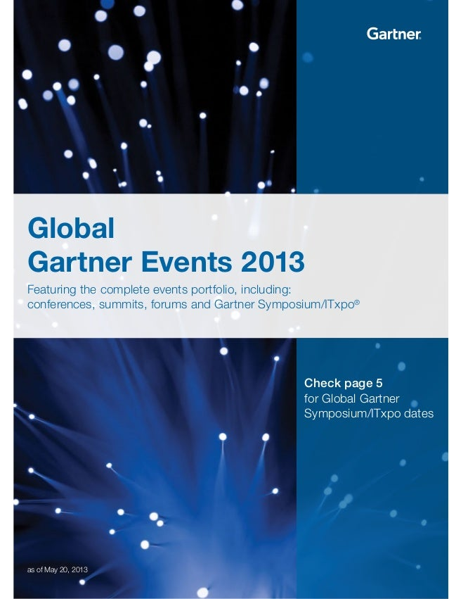Global Gartner Events 2013 Featuring the complete events portfolio, including: conferences, summits, forums and Gartner Sy...