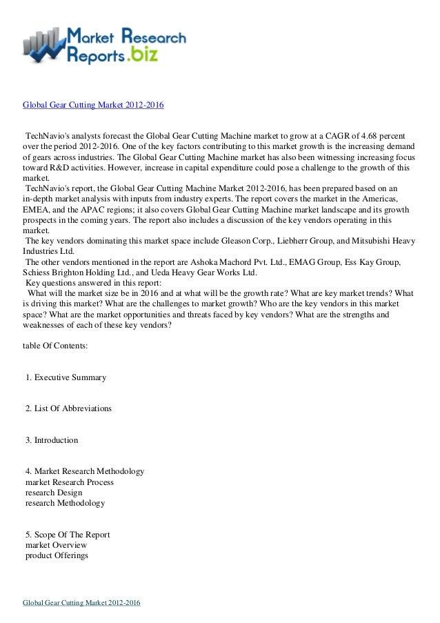 Global Gear Cutting Market 2012-2016TechNavios analysts forecast the Global Gear Cutting Machine market to grow at a CAGR ...