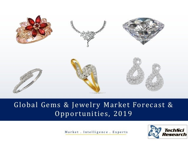 Global gems and jewelry market forecast & opportunities 2019