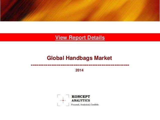 Global Handbags Market Report: 2014 Edition – New Report by Koncept Analytics