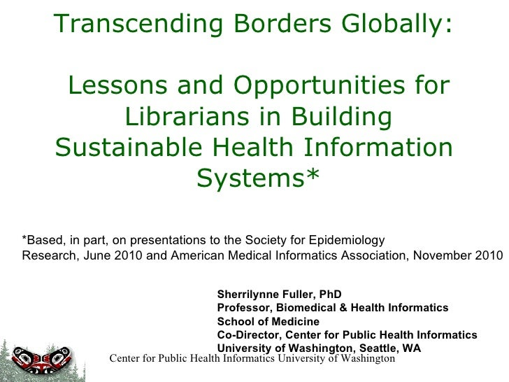 Transcending Borders Globally:    Lessons and Opportunities for Librarians in Building Sustainable Health Information  Sys...