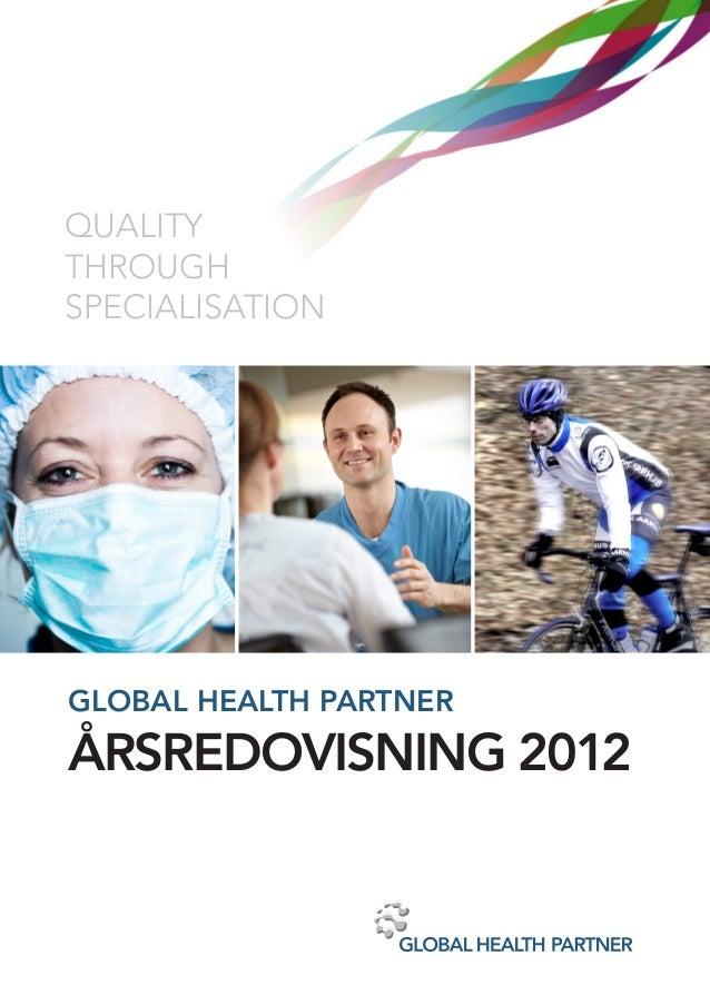 QUALITYTHROUGHSPECIALISATIONGLOBAL HEALTH PARTNERÅRSREDOVISNING 2012