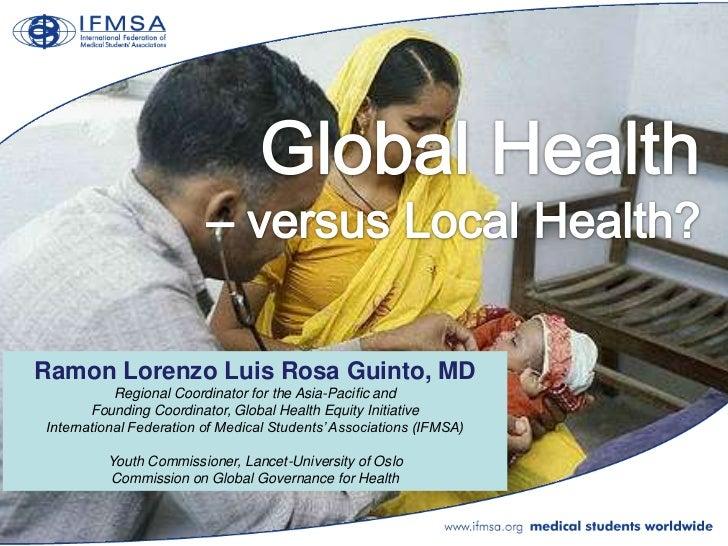 Global Health - Versus Local Health?