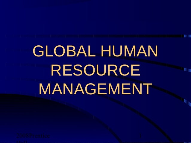 international human resource management due to globalization Concerned with the international human resource management, or the   globalization, resulting in the creation of an international character of human   the activities, which are caused by the action of the international environment  factors.