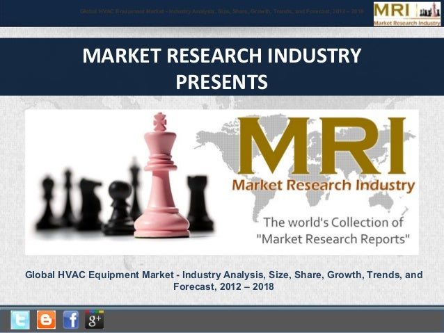 Global HVAC Equipment Market - Industry Analysis, Size, Share, Growth, Trends, and Forecast, 2012 – 2018