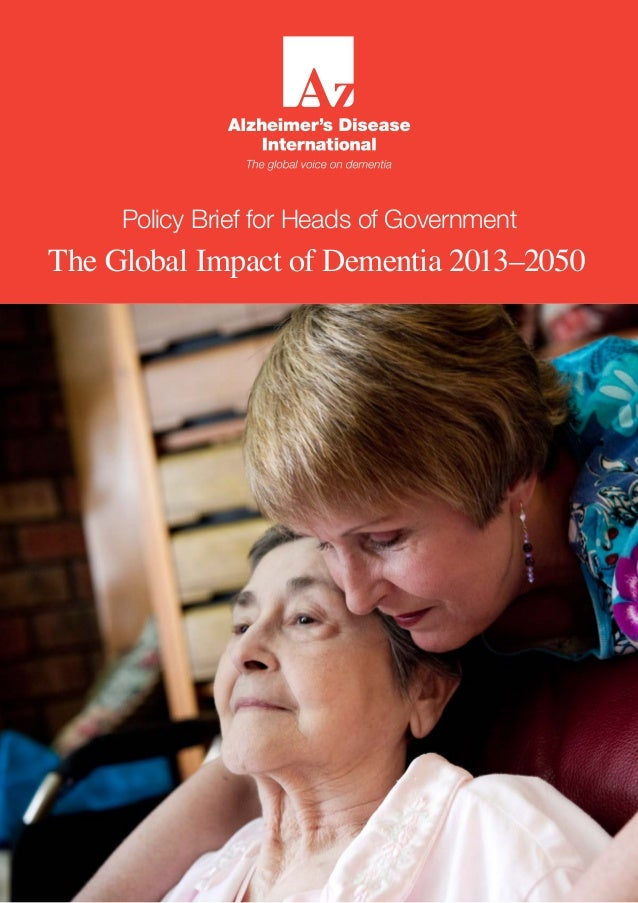 Policy Brief for Heads of Government  The Global Impact of Dementia 2013–2050