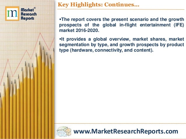 worldwide in flight entertainment market growth report Global in-flight entertainment (ife) market research report peaks the key concerns of the in-flight entertainment (ife) market including highest sectors tangled, product classification, product price, growth rate, current synopsis of the in-flight entertainment (ife) industry along with product upgradation and innovations.
