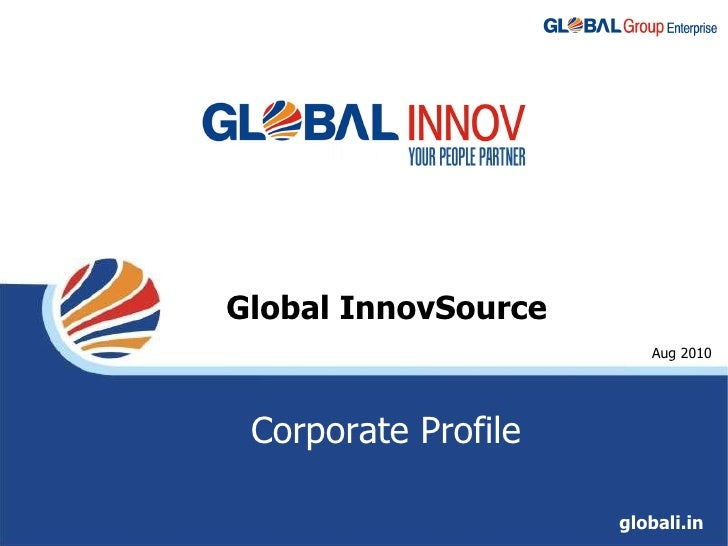 Global InnovSource globali.in Aug 2010 Corporate Profile