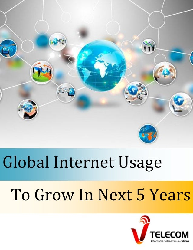 Global internet usage to grow in next 5 years