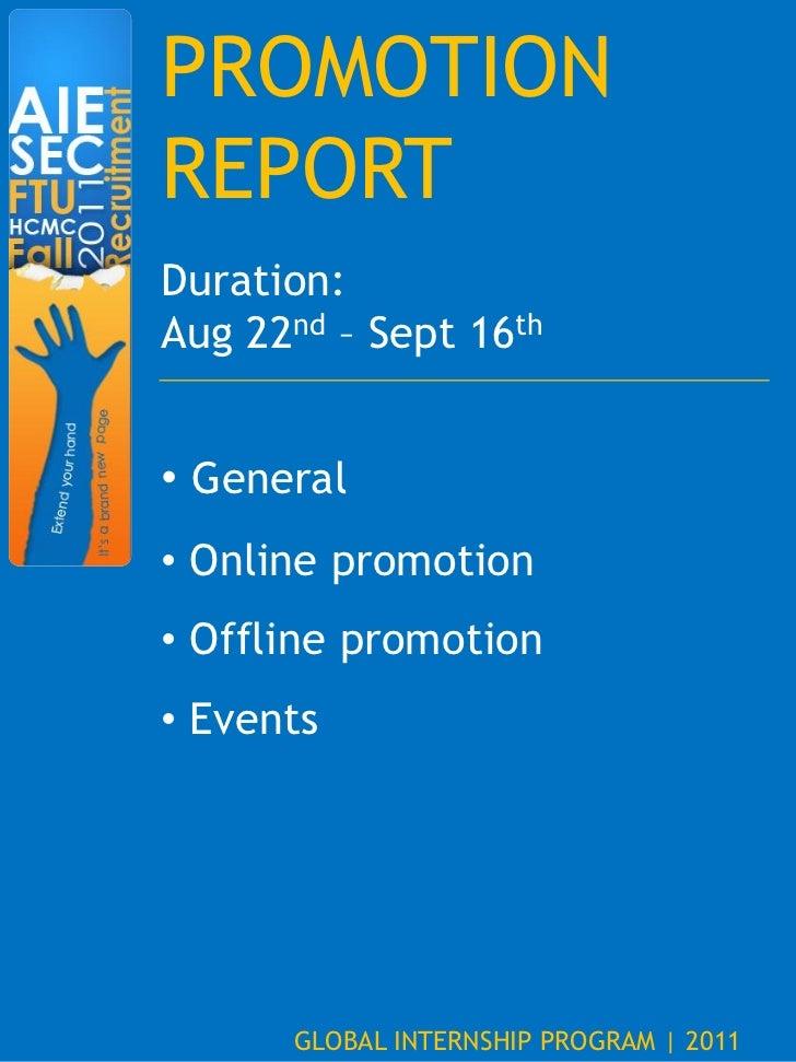 PROMOTIONREPORTDuration:Aug 22nd – Sept 16th• General• Online promotion• Offline promotion• Events      GLOBAL INTERNSHIP ...