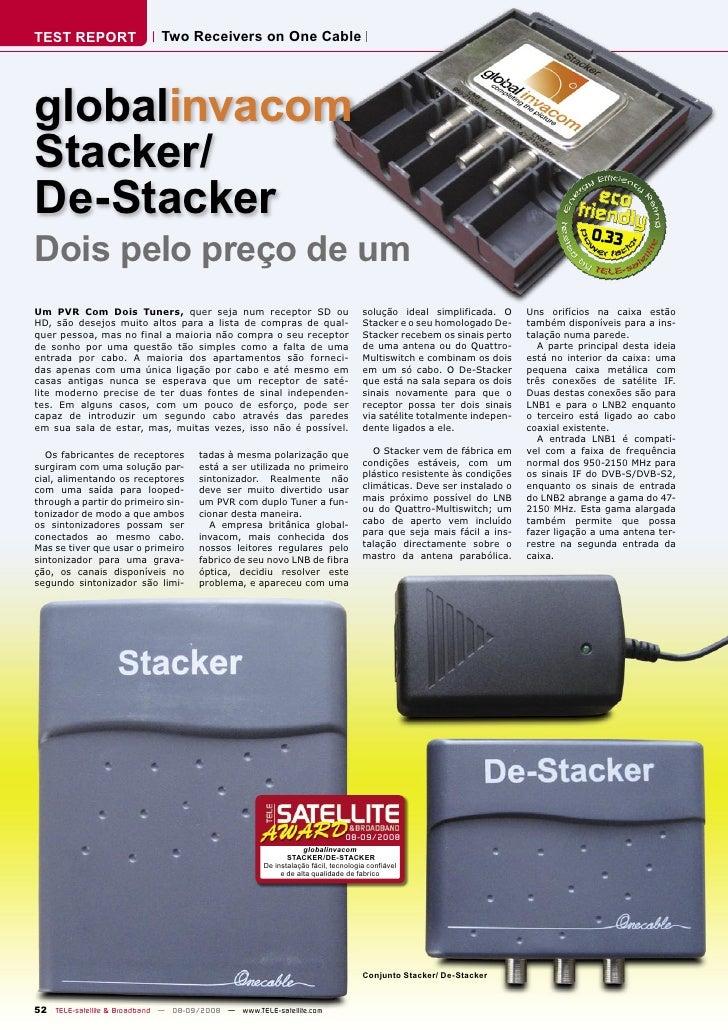 TEST REPORT                  Two Receivers on One Cable     globalinvacom Stacker/ De-Stacker Dois pelo preço de um       ...