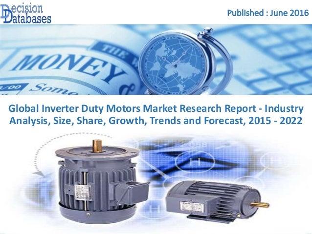 Global Inverter Duty Motors Market Research Report 2015 2022