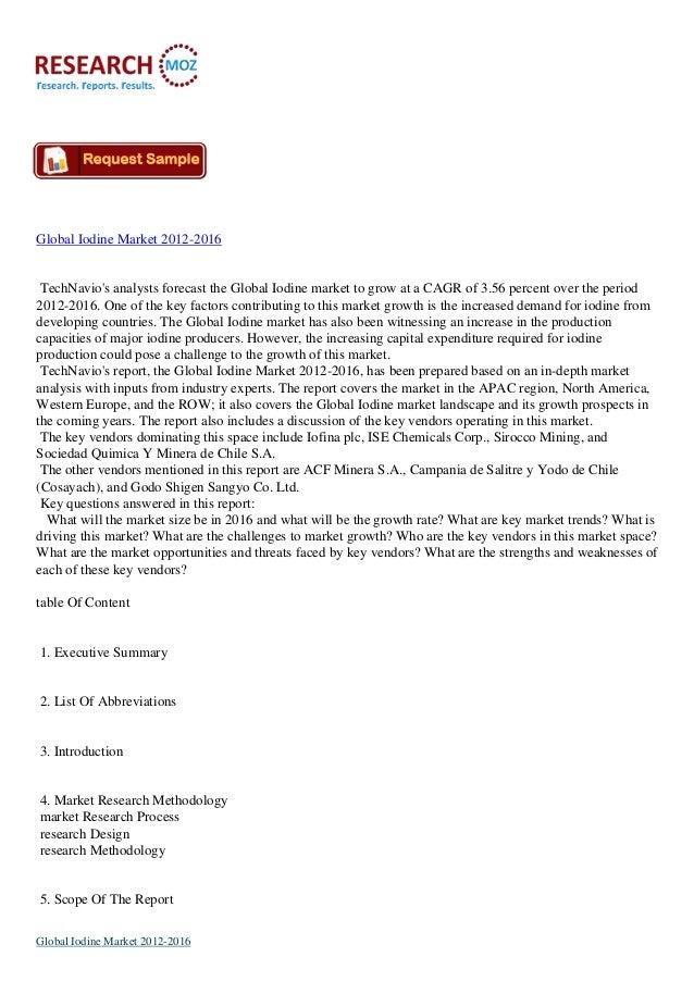 Global Iodine Market 2012-2016 TechNavio's analysts forecast the Global Iodine market to grow at a CAGR of 3.56 percent ov...
