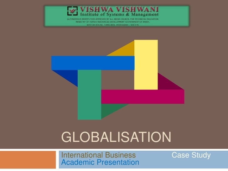an understanding of the concept of globalisation Globalization international business objectives  • to grasp the role social science disciplines play in understanding why international business is different from domestic business  globalization is a difficult concept to measure currently, about 25 percent of world.