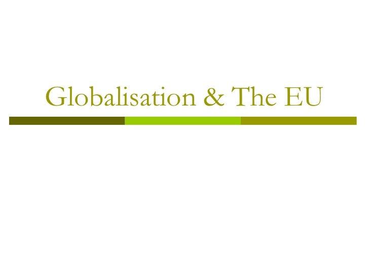 Globalisation & The Eu